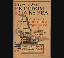 Artist Posters For the freedom of the sea by Cyrus Townsend Brady The Saturday Evening Post 0610 Unisex T-Shirt