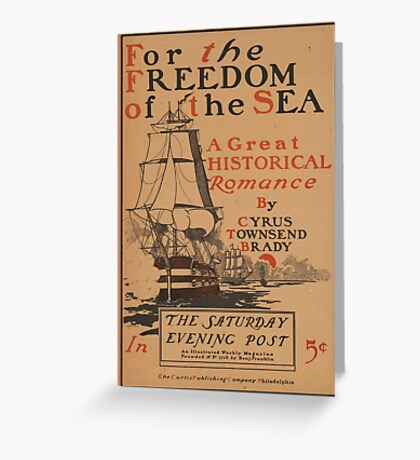 Artist Posters For the freedom of the sea by Cyrus Townsend Brady The Saturday Evening Post 0610 Greeting Card