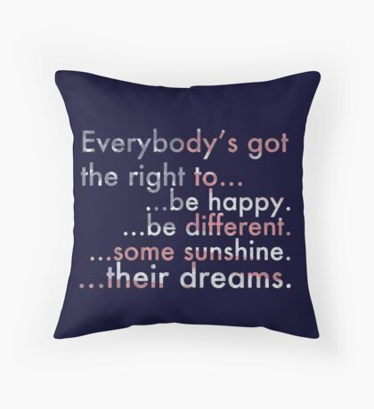 Everybody's Got The Right... Throw Pillow