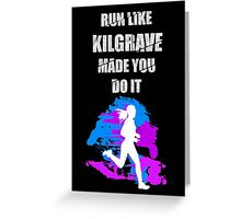Run Like Kilgrave Made You Do It - Jessica Jones Greeting Card