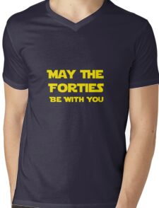 May The Forties Be With You Mens V-Neck T-Shirt