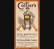 Artist Posters Collier's with Roosevelt in Panama by Frederick Palmer illustrated with photographs 0949 Unisex T-Shirt
