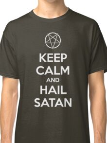 Keep calm and hail Satan No.1 (white) Classic T-Shirt