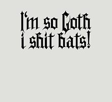 I'm so Goth I shit Bats No.1 (black) Unisex T-Shirt