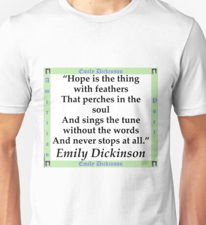 Hope Is The Thing With Feathers - Dickinson Unisex T-Shirt