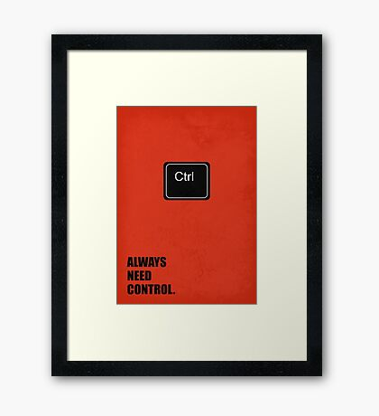 Always Need Control - Corporate Start-up Quotes Framed Print