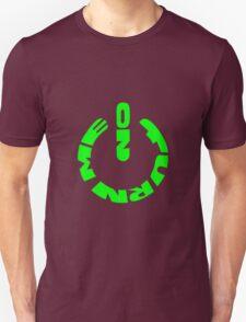 Turn me on - green T-Shirt