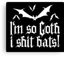 I'm so Goth I shit Bats No.1.2 (white) Canvas Print