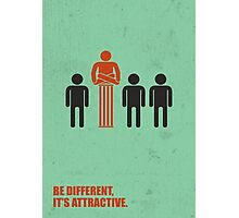 Be Different Its Attractive - Corporate Start-up Quotes Photographic Print