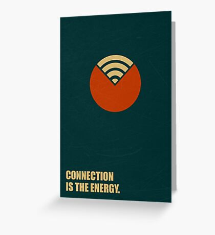 Connection Is The Energy - Corporate Start-up Quotes Greeting Card