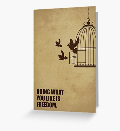 Doing What You Like Is Freedom - Corporate Start-up Quotes Greeting Card