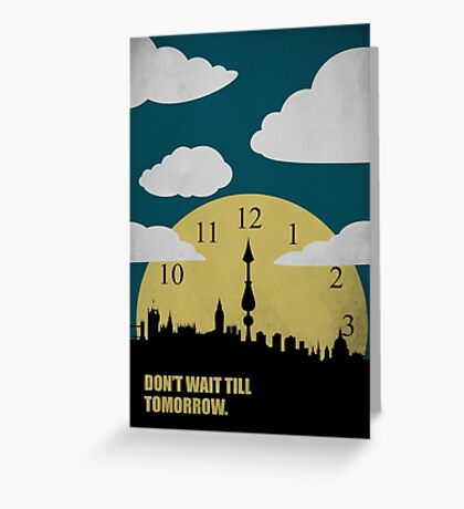 Dont Wait Till Tomorrow - Corporate Start-up Quotes Greeting Card