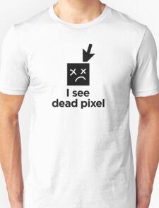 I see dead pixel T-Shirt