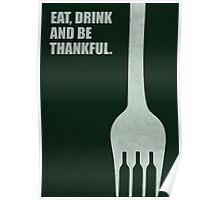 Eat, Drink And Be Thankful Restaurant Start-Up Quotes Poster