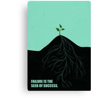 Failure Is The Seed Of Success - Corporate Start-Up Quotes Canvas Print