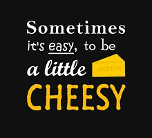 Easy Being Cheesy - Funny Geek Ain't  T-Shirt