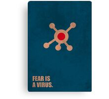 Fear Is A Virus - Corporate Start-up Quotes Canvas Print