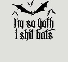 I'm so Goth I shit Bats No.2.2 (black) Unisex T-Shirt