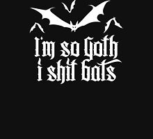 I'm so Goth I shit Bats No.2.2 (white) Unisex T-Shirt