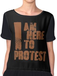 I am Here to Protest Chiffon Top