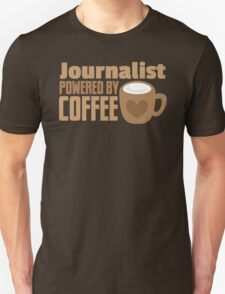 Journalist powered by coffee T-Shirt
