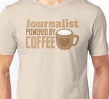 Journalist powered by coffee Unisex T-Shirt