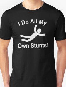 I do all my own stunts funny onsie Unisex T-Shirt