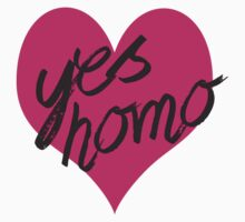 yes homo by ShayleeActually