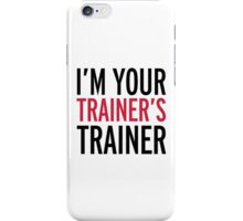 Trainer's Trainer Gym Quote iPhone Case/Skin