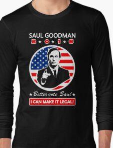 Saul Goodman for President - 2016 Long Sleeve T-Shirt