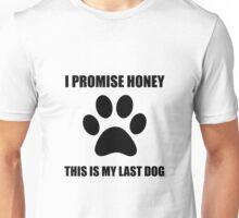 My Last Dog Unisex T-Shirt