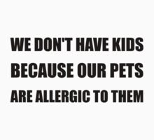 Pets Allergic To Kids One Piece - Long Sleeve
