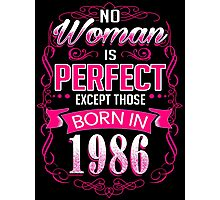 Perfect woman born in 1986-30th birthday Photographic Print