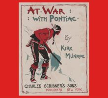 Artist Posters At war with pontiac by Kirk Munroe 0615 One Piece - Short Sleeve