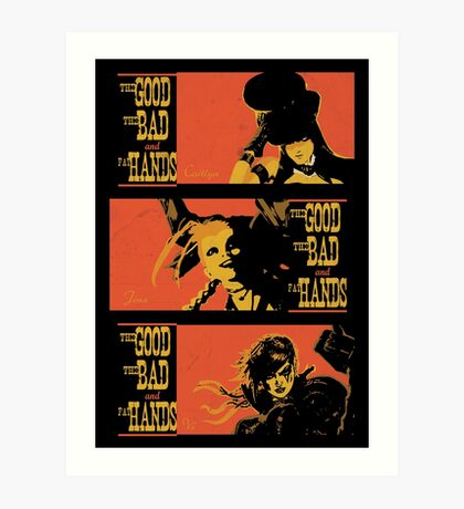 The Good the Bad and the Fat Hands. Art Print