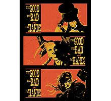 The Good the Bad and the Fat Hands. Photographic Print