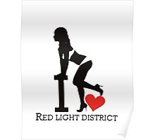 Red Light District T-shirt,i love red... Poster