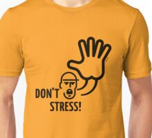 Don't stress! Unisex T-Shirt