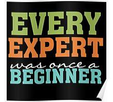 Every Expert Was Once a Beginner Motivational  Poster