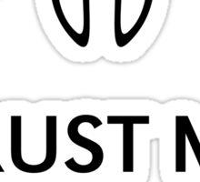 Trust Me I'M A Dentist (Black) Sticker