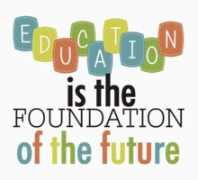 Education Foundation of the Future Text Quotes Baby Tee