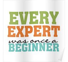 Inspirational Quote Expert Once a Beginner Poster