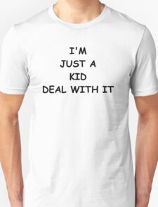Kids Clothing I'm just a kid deal with it  Unisex T-Shirt
