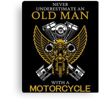 Never Underestimate An Old Man with A Motorcycle Canvas Print