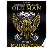 Never Underestimate An Old Man with A Motorcycle Poster