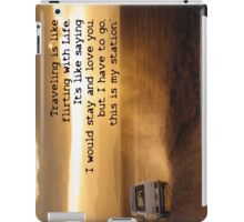 Traveling is like flirting with Life iPad Case/Skin