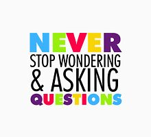 Text Quotes Sayings Never Stop Asking Questions Womens Fitted T-Shirt