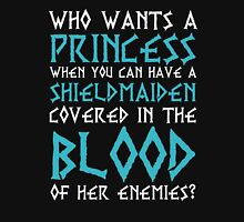 Viking Who wants a Princess When You Can Have A Shieldmaiden T-Shirt
