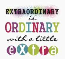 Motivational Text Sayings Quote Extraordinary Kids Tee