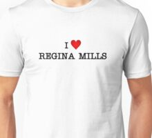 I love Regina Mills Unisex T-Shirt